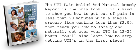 UTI Pain Relief and Natural Remedy Report